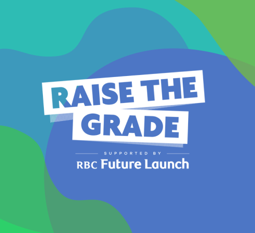 Raise the Grade - RBC Future Launch
